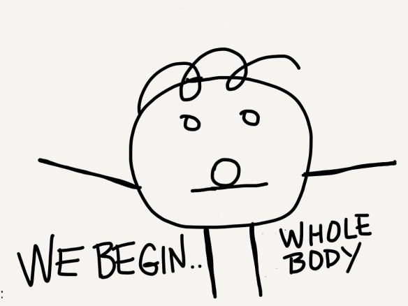 "We begin ""whole body learners."""